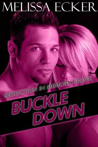Buckle Down (Seduction in Memory Grove #4)