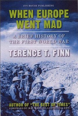 When Europe Went Mad by Terence T. Finn