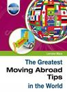 The Greatest Moving Abroad Tips in the World. Lorraine Mace