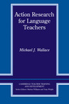 Action Research for Language Teachers by Michael J. Wallace