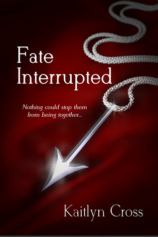 Fate Interrupted by Kaitlyn Cross