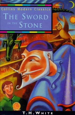 The Sword in the Stone (The Once and Future King, #1) by T.H. ...