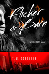 Flicker & Burn (Cold Fury, #2)