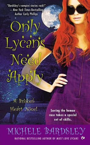 Only Lycans Need Apply (Broken Heart, #9)
