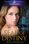 Seal of Destiny by Traci Douglass