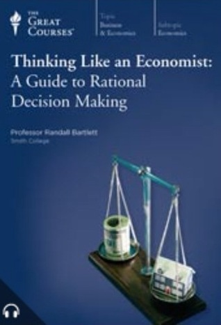 Thinking Like An Economista Guide To Rational Decision Making