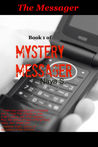 Mystery Messager: The Messager