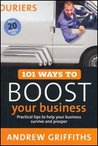 101 Ways To Boost Your Business (101 Ways To)