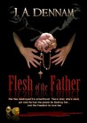 Flesh of the Father (Flesh, #2)