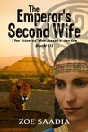 The Emperor's Second Wife by Zoe Saadia