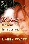 The Undead Space Initiative by Casey Wyatt