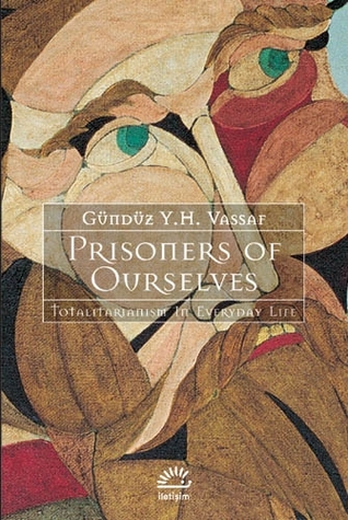 Prisoners of Ourselves: Totalitarianism in everyday life