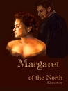 Margaret of the North by E. Journey