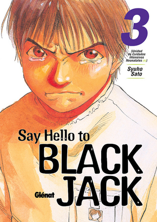 Say Hello to Black Jack, Tomo 3: Unidad de Cuidados Intensivos Neonatales 1 (Say Hello to Black Jack #3)