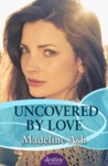 Uncovered by Love
