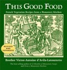 This Good Food: Contemporary French Vegetarian Recipes from a Monastery Kitchen