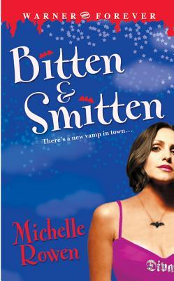Bitten and Smitten by Michelle Rowen