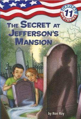 The Secret at Jefferson's Mansion (Capital Mysteries #11)