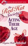 Red Hat Society's Acting Their Age by Regina Hale Sutherland