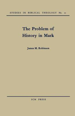 The Problem of History in Saint Mark (Study in Bible Theology)