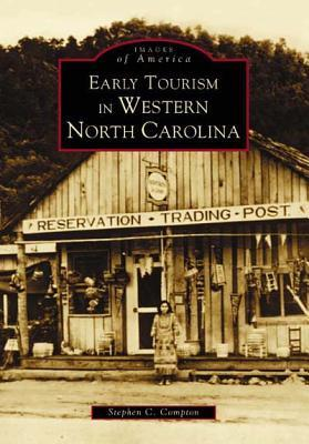 Early Tourism in Western North Carolina by Stephen C. Compton