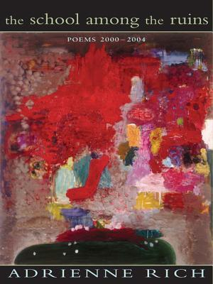 The School Among the Ruins: Poems 2000-2004