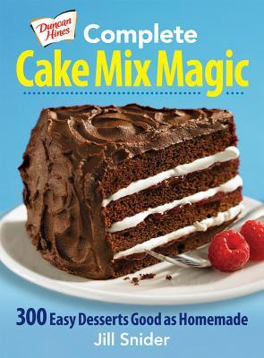 Duncan Hines Complete Cake Mix Magic by Jill Snider