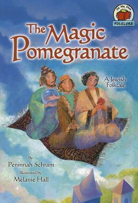 Magic Pomegranate by Peninnah Schram