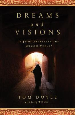 Dreams and Visions: Is Jesus Awakening the Muslim World?