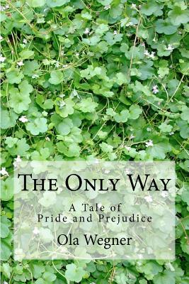 The Only Way by Ola Wegner