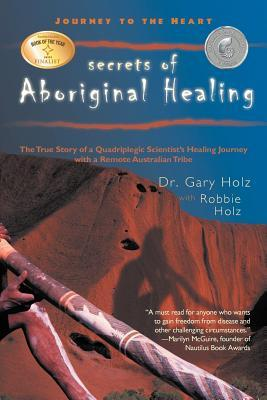 Journey to the Heart: Secrets of Aboriginal Healing