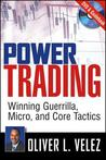Power Trading: Winning Guerrilla, Micro, and Core Tactics [With DVD]
