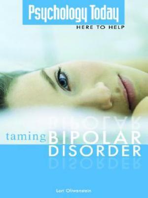Taming Bipolar Disorder (Psychology Today Here to Help Series)