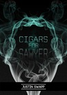 Cigars for Sawyer by Justin Swapp