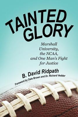 Tainted Glory: Marshall University, the NCAA, and One Man's Fight for Justice