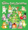 The Twelve Cats of Christmas (All the Creatures of Christmas)