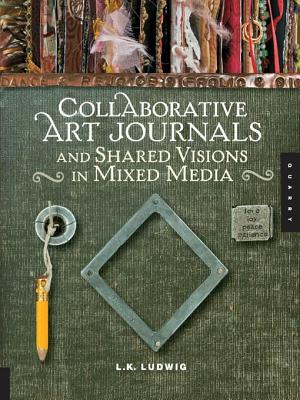 Collaborative Art Journals and Shared Visions in Mixed Media