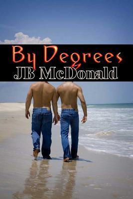 By Degrees by J.B. McDonald