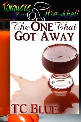 The One that Got Away by T.C. Blue
