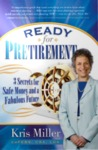 READY FOR PRETIREMENT: Plan Retirement Early So Your Money is There When You Need It