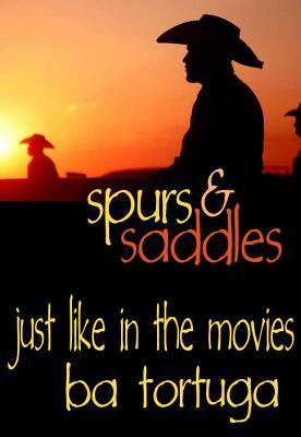 Just Like in the Movies (Spurs & Saddles)
