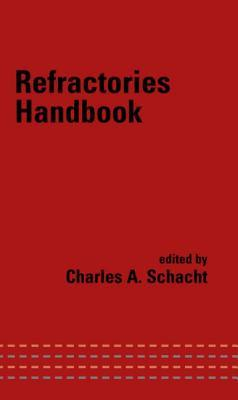 Refractories Handbook (Mechanical Engineering (Marcell Dekker))