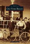 Old York Beach (Images of America: Maine)