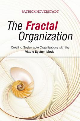 The Fractal Organization by Patrick Hoverstadt