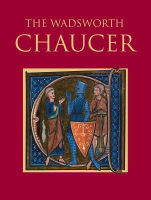 The Wadsworth Chaucer by Geoffrey Chaucer