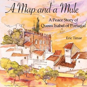 A Map and a Mule: A Peace Story of Queen Isabel of Portugal