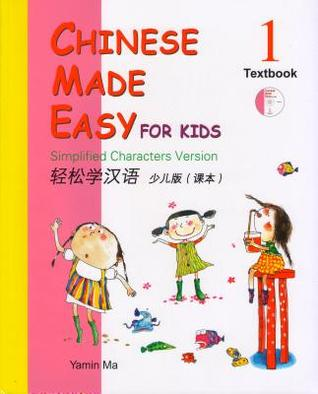 Chinese Made Easy for Kids 1: Simplified Characters Version [With CD (Audio)]