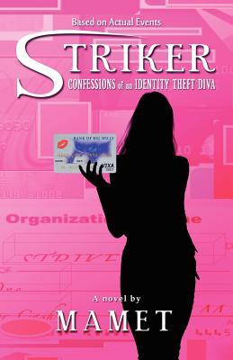 Striker Confessions of an Identity Theft Diva