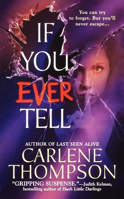 If You Ever Tell: The Shocking Suspense Thriller