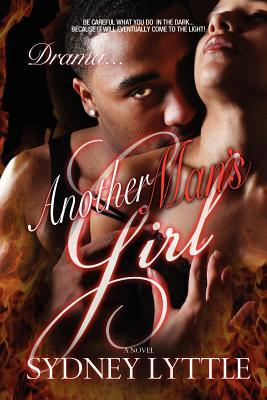 Drama... Another Man's Girl by Sydney Lyttle